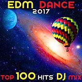 EDM Dance 2017 Top 100 Hits DJ Mix by Various Artists