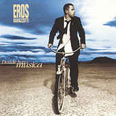 Play & Download Donde Hay Musica by Eros Ramazzotti | Napster