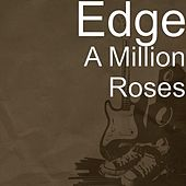 Play & Download A Million Roses by Edge | Napster