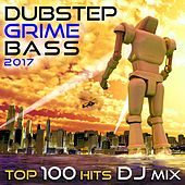 Play & Download Dubstep Grime Bass 2017 Top 100 Hits DJ Mix by Various Artists | Napster