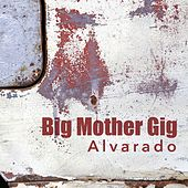 Alvarado by Big Mother Gig