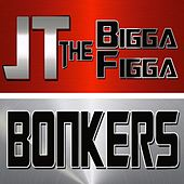Play & Download Bonkers (feat. Future) by JT the Bigga Figga | Napster