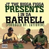 Play & Download 1 In da Barrell by JT the Bigga Figga | Napster
