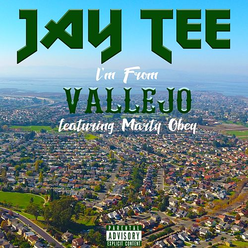 I'm from Vallejo (feat. Marty Obey) by Jay Tee