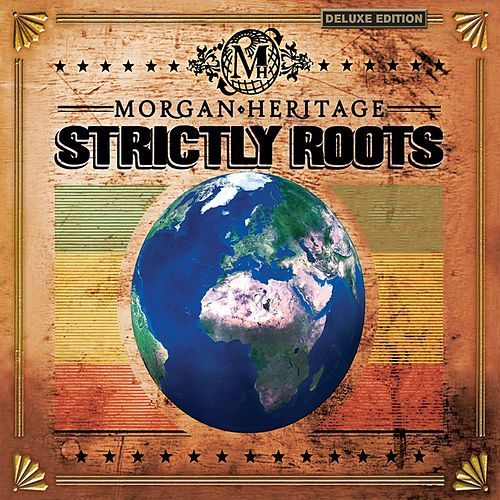 Play & Download Strictly Roots (Deluxe Edition) by Morgan Heritage | Napster