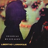 Play & Download Delicias Musicales by Libertad Lamarque | Napster