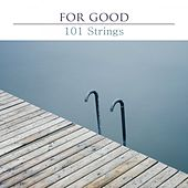 For Good by 101 Strings Orchestra