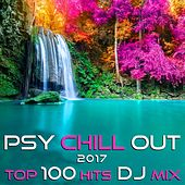 Play & Download Psy Chill Out 2017 Top 100 Hits DJ Mix by Various Artists | Napster
