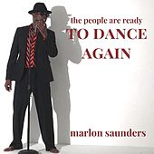 The People Are Ready to Dance Again by Marlon Saunders
