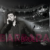 Play & Download Bruel Barbara - Le Châtelet (Live) by Patrick Bruel | Napster