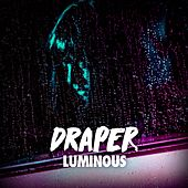 Play & Download Luminous by Draper | Napster