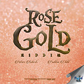 Play & Download Rose Gold Riddim by Various Artists | Napster