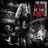 Live at the Barn by The Wood Brothers