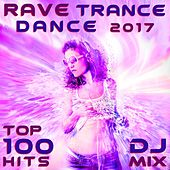 Play & Download Rave Trance Dance 2017 Top 100 Hits DJ Mix by Various Artists | Napster