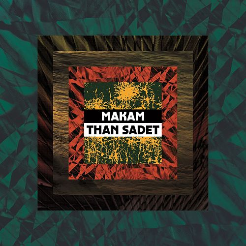 Play & Download Than Sadet by Makam | Napster