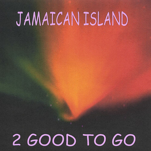 Jamaican Island by 2 Good To Go