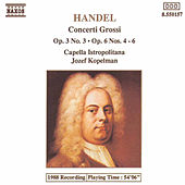 Play & Download Concerti Grossi Op. 3 No. 3 / Op. 6 Nos. 4-6 by George Frideric Handel | Napster