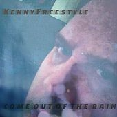 Play & Download Come Out of the Rain by Kenny Freestyle | Napster