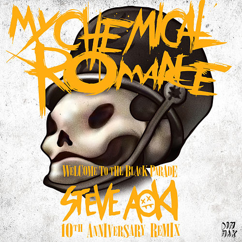 Play & Download Welcome to the Black Parade (Steve Aoki 10th Anniversary Remix) by My Chemical Romance | Napster