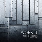 Play & Download Work It Techno Selection, Vol. 1 - Real Underground Techno by Various Artists | Napster