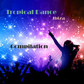 Tropical Dance Ibiza Compilation by Various Artists