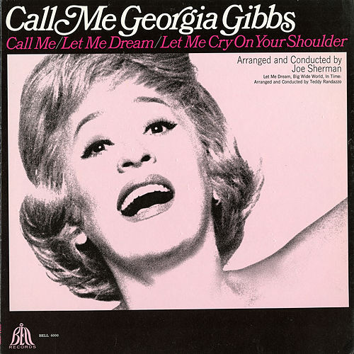 Play & Download Call Me Georgia Gibbs by Georgia Gibbs | Napster
