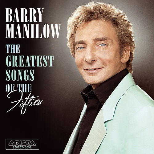 The Greatest Songs Of The Fifties von Barry Manilow