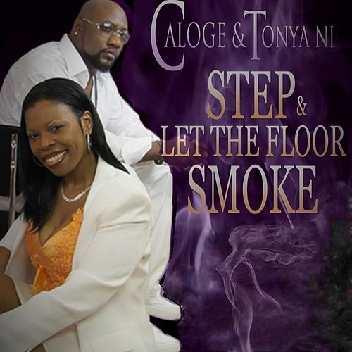 Step & Let the Floor Smoke by CaLoge