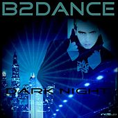 Play & Download Dark Night (Single) by B2DANCE | Napster