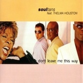 Play & Download Don`T Leave Me This Way by Soultans | Napster