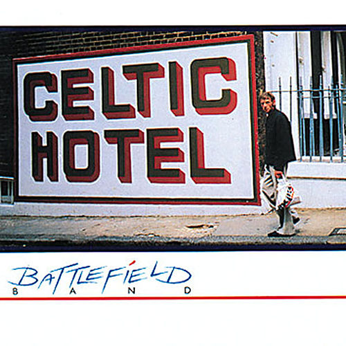 Play & Download Celtic Hotel by Battlefield Band | Napster