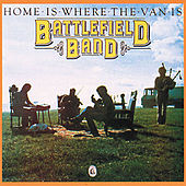 Home Is Where The Van Is by Battlefield Band