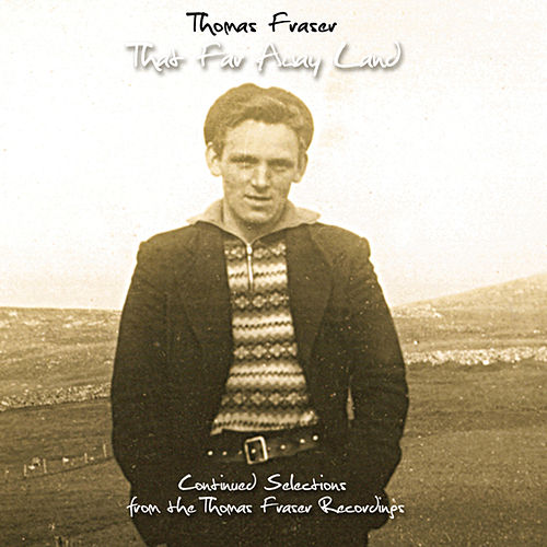 That Far Away Land by Thomas Fraser