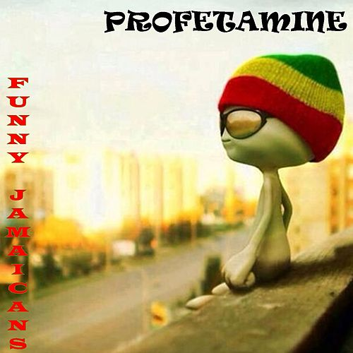 Play & Download Funny Jamaicans by Profetamine | Napster