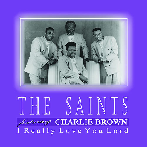 Play & Download I Really Love You Lord by The Saints | Napster