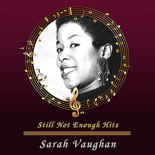 Still Not Enough Hits von Sarah Vaughan
