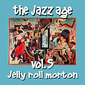 Play & Download The Jazz Age Vol.5 Jelly Roll Morton by Jelly Roll Morton | Napster