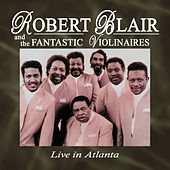 Play & Download Live In Atlanta by Robert Blair & The Fantastic Violinaires | Napster