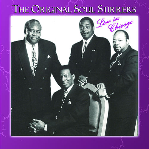 Play & Download Live In Chicago by The Original Soul Stirrers | Napster