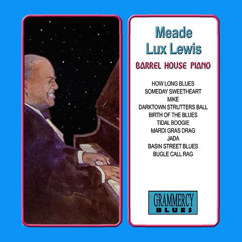 Play & Download Barrel House Piano by Meade 'Lux' Lewis | Napster