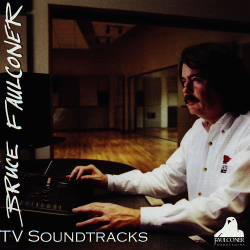 Play & Download TV Soundtracks by Bruce Faulconer | Napster