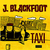 Play & Download Taxi by J. Blackfoot | Napster