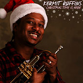 Play & Download Christmas Time Is Here by Kermit Ruffins | Napster