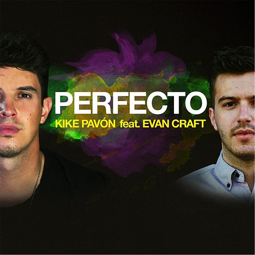 Perfecto (feat. Evan Craft) de Kike Pavón