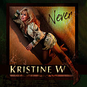 Play & Download Never  - The Never Enough Remixes by Kristine W. | Napster