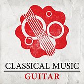 Play & Download Classical Music - Guitar by Various Artists | Napster