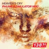 Play & Download Phunk (Stimulator Mix) by Heavens Cry | Napster