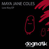 Low Key EP by Maya Jane Coles