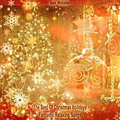 The Best Of Christmas Holidays (Fantastic Relaxing Songs) von Ben Webster