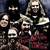 American Legends by Ozark Mountain Daredevils